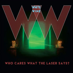 White Wine « Who cares what the laser says ? »