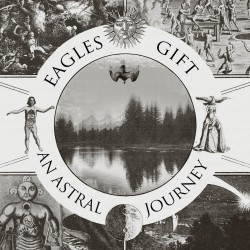 EAGLES GIFT « AN ASTRAL JOURNEY »