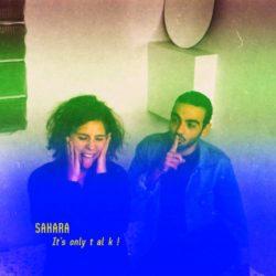 SAHARA «IT'S ONLY TALK»